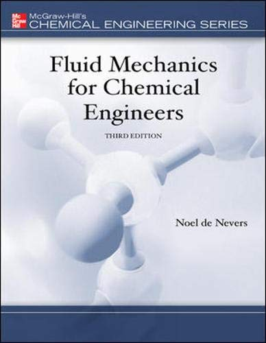 Fluid Mechanics for Chemical Engineers 3/e with: Noel de Nevers