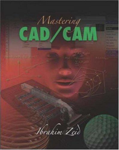 Mastering CAD/CAM with Engineering Subscription Card: Zeid,Ibrahim, Zeid, Ibrahim