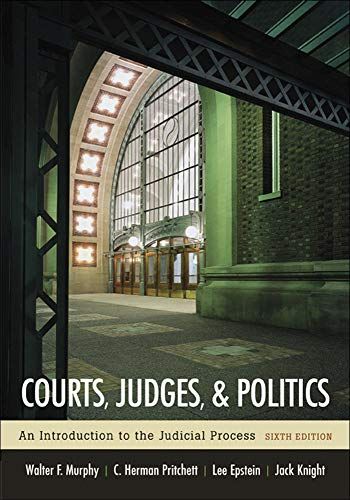 Courts, Judges, and Politics: Walter F Murphy,
