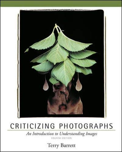 9780072977431: Criticizing Photographs: An Introduction to Understanding Images
