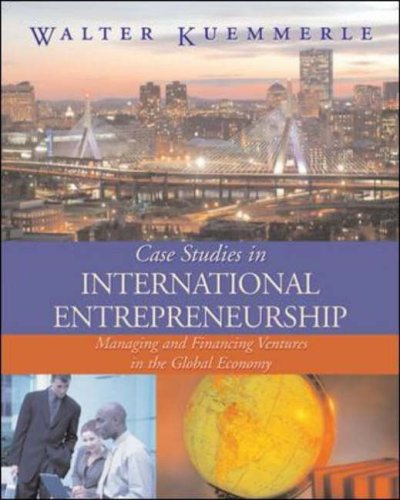 9780072977844: Case Studies in International Entrepreneurship: Managing and Financing Ventures in the Global Economy