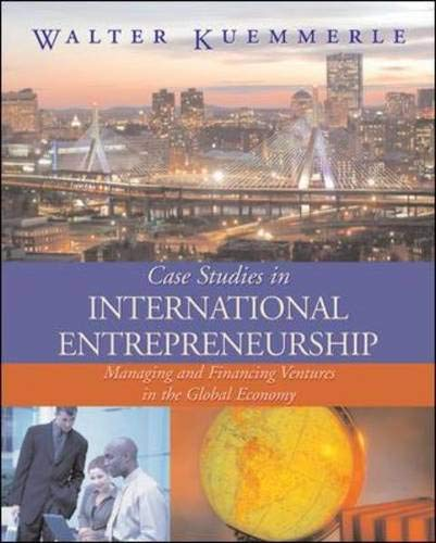 9780072977844: Case Studies in International Entrepreneurship: Managing and Financing Ventures in the Global Economy