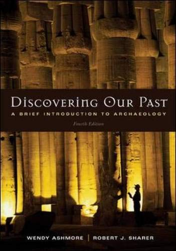 9780072978827: Discovering Our Past: A Brief Introduction to Archaeology