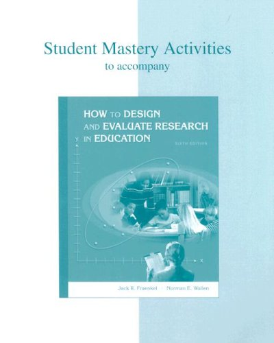 9780072981841: Student Mastery Activities Book for use with How to Design and Evaluate Research in Education
