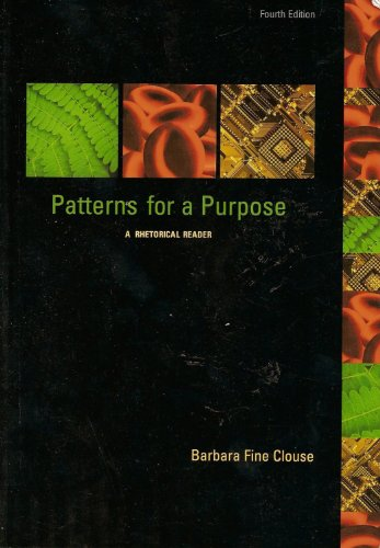 9780072982572: Patterns for a Purpose, A Rhetorical Reader
