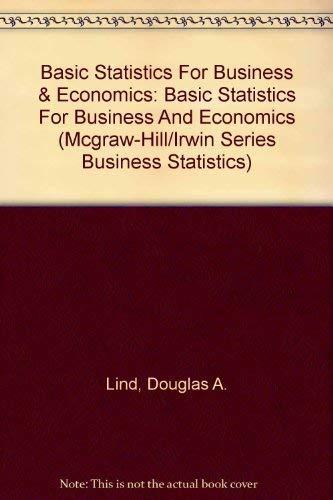 9780072984019: Basic Statistics For Business & Economics: Basic Statistics For Business And Economics (Mcgraw-Hill/Irwin Series Business Statistics)