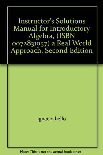 Instructor's Solutions Manual for Introductory Algebra, (ISBN: ignacio bello