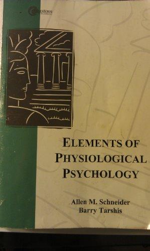 Elements of Physiological Psychology By Allen M. Schneider: Schneider, Allen M.