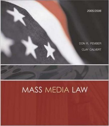 Mass Media Law, 2005/2006 Edition with PowerWeb: Don R Pember,