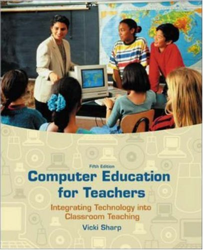 9780072985559: Computer Education for Teachers: Integrating Technology into Classroom Teaching with Computer Lab CD-ROM and PowerWeb
