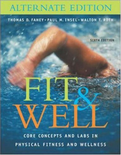 9780072985948: Fit & Well: Core Concepts and Labs in Physical Fitness and Wellness Alternate Edition with HQ 4.2 CD, Daily Fitness and Nutrition Journal & PowerWeb/OLC Bind-in Card