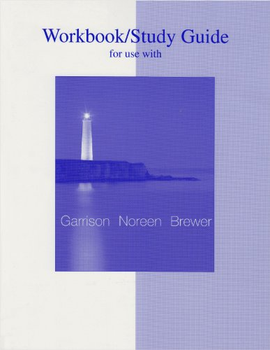 Workbook/Study Guide to accompany Managerial Accounting: Ray H Garrison,