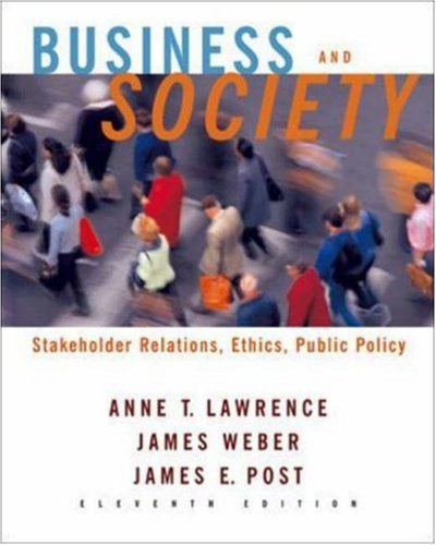 Business and Society: Stakeholders, Ethics, Public Policy: Anne T. Lawrence,