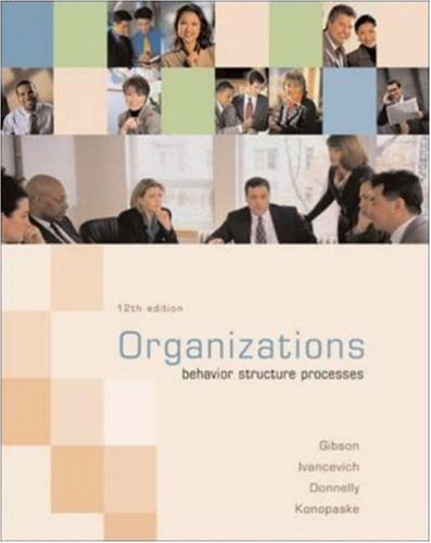 Organizations : Behavior, Structure, Processes: James L. Gibson;