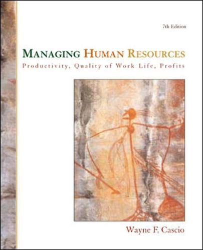 9780072987324: Managing Human Resources: Productivity, Quality of Work Life, Profits