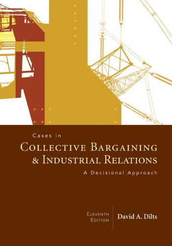 9780072987362: Cases in Collective Bargaining & Industrial Relations: A Decisional Approach