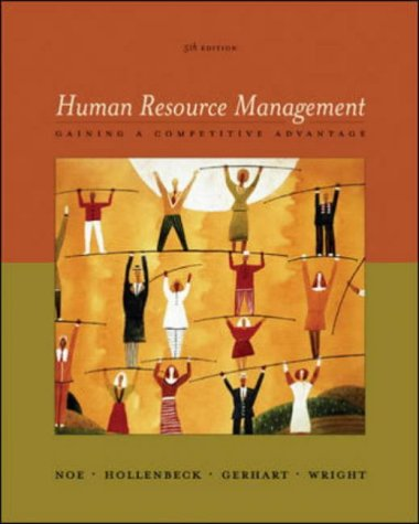 Human Resource Management: Gaining a Competitive Advantage, 5th: NOE