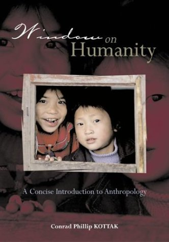 9780072989427: Window on Humanity: A Concise Introduction to General Anthropology with PowerWeb