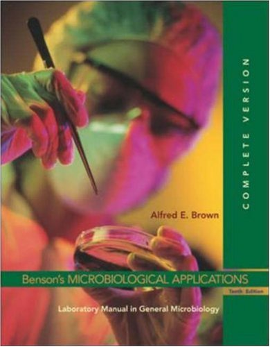 9780072992731: Benson's Microbiological Applications: Laboratory Manual in General Microbiology, Complete Version (Brown, Microbioligical Applications)