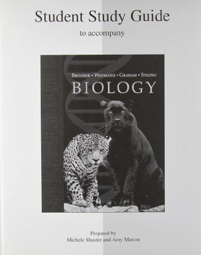 Study Guide to accompany Biology (0072995882) by Robert J. Brooker; Eric P. Widmaier; Linda E. Graham; Peter D. Stiling