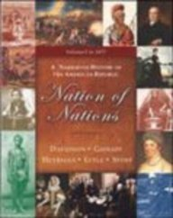 Nation of Nations: A Narrative History of the American Republic : To 1877 Chapters 1-17 (0072996323) by Davidson, James West; Gienapp, William E.; Heyrman, Christine Leigh; Lytle, Mark H.; Stoff, Michael B.
