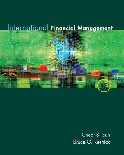 International Financial Management: Fourth Edition: Eun, Cheol S. & Resnick, Bruce G.