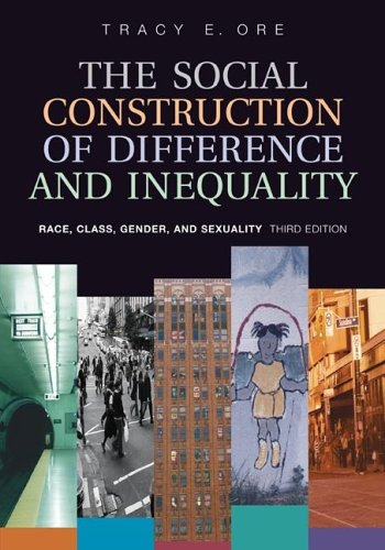 9780072997569: The Social Construction of Difference and Inequality: Race, Class, Gender and Sexuality
