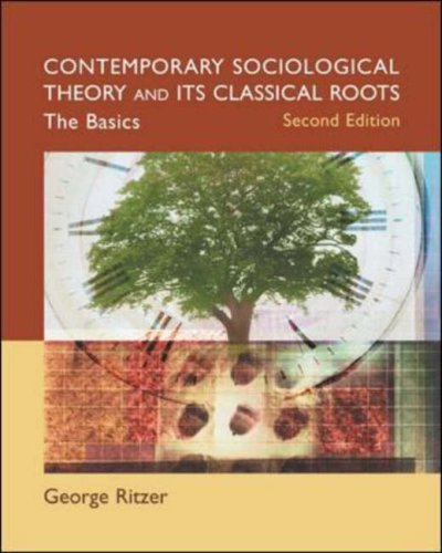 9780072997590: Contemporary Sociological Theory and Its Classical Roots: The Basics