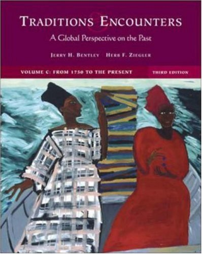9780072998351: Traditions and Encounters: A Global Perspective on the Past (Volume C: From 1750 to the Present)