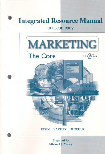 9780072999907: Integrated Resource Manual to accompany Marketing: The Core, 2nd Edition