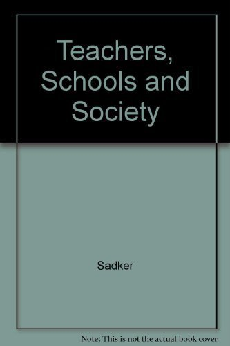 Teachers, Schools and Society (9780073000190) by Sadker