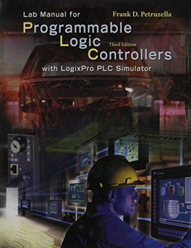 Lab Manual for Programmable Logic Controller with: Frank D. Petruzella