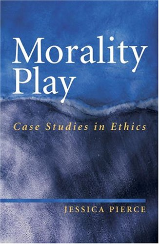 9780073011202: Morality Play: Case Studies in Ethics