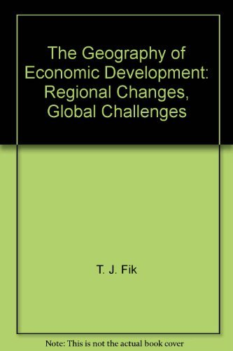 9780073017440: The Geography of Economic Development: Regional Changes, Global Challenges