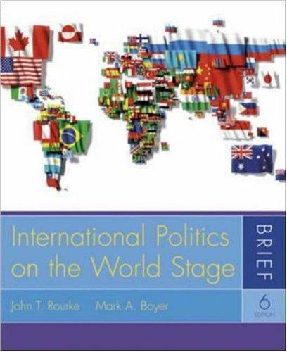 International Politics on the World Stage Brief: John T. Rourke,