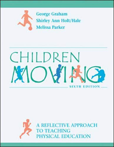 9780073018041: Children Moving: A Reflective Approach to Teaching Physical Education