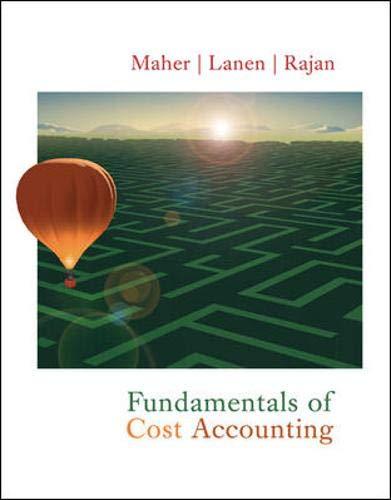 Fundamentals of Cost Accounting: Maher, Michael W, Lanen, William N., Rajan, Madhav V.