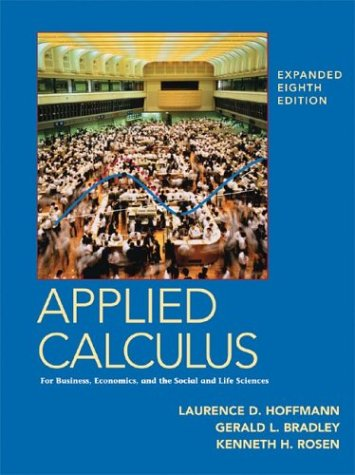 Applied Calculus for Business, Economics, and the: Laurence D. Hoffmann,