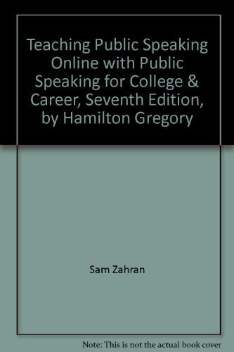 9780073021911: Teaching Public Speaking Online with Public Speaking for College & Career, Seventh Edition, by Hamilton Gregory