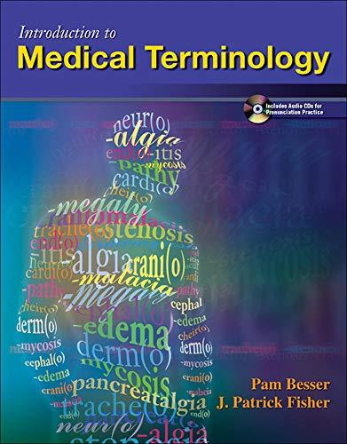 Introduction to Medical Terminology: Pamela Besser; J.
