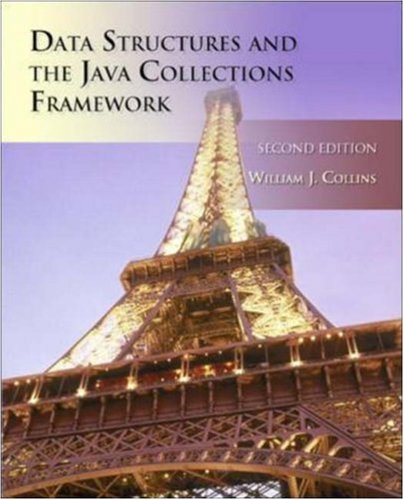 Data Structures and the Java Collections Framework (0073022659) by William Collins