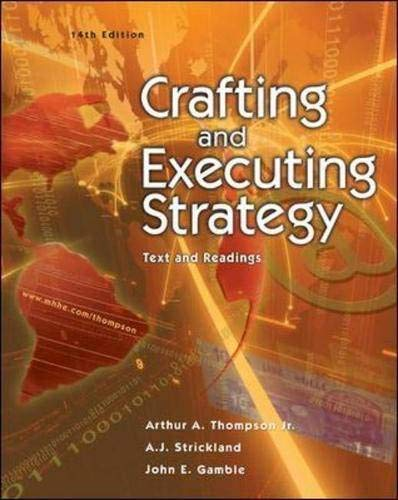 Crafting and Executing Strategy: Text and Readings: Jr., Arthur A