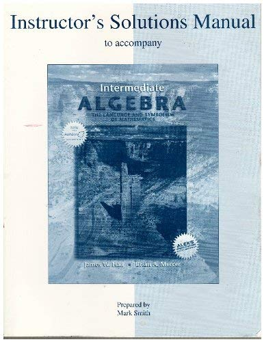 Instructor's Solutions Manual to Accompany Intermediate Algebra: Miller, O'Neill, Hyde