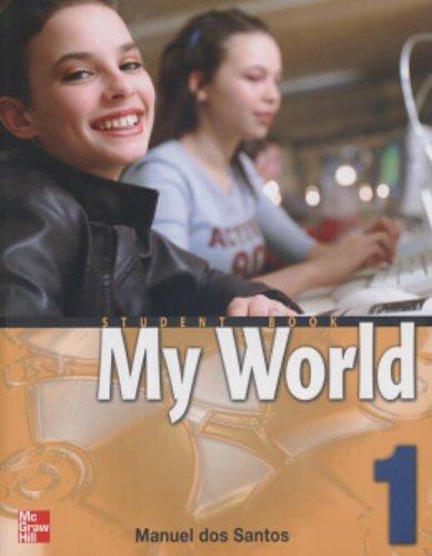 9780073025278: My World: Student Book Bk. 1