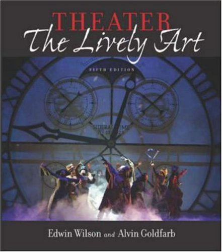9780073025681: Theater: The Lively Art, 5/e & CD-ROM w/ Theatergoer's Guide