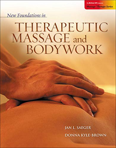 New Foundations in Therapeutic Massage and Bodywork: Jan Saeger; Donna