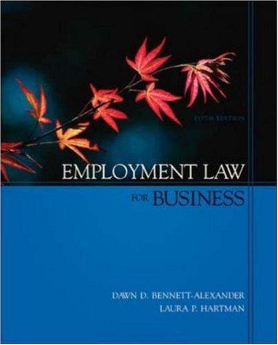 Employment Law for Business (Irwin/McGraw-Hill Legal Studies: Dawn Bennett-Alexander,Laura Hartman