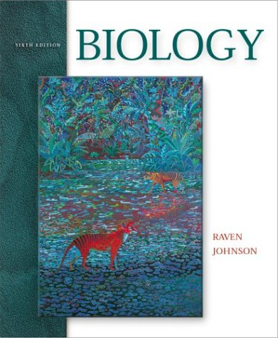 Biology, 6th Edition: Raven, Peter H.; Johnson, George B.