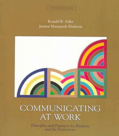 9780073034331: Communicating at Work:  Principles and Practices for Business and the Professions