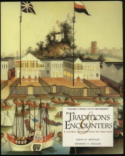 9780073034836: Traditions & Encounters: A Global Perspective on the Past Vol C (From 1750 to Present: Chap 29-39)